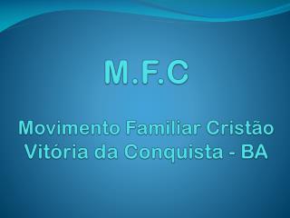 M.F.C Movimento Familiar Cristão Vitória da Conquista - BA