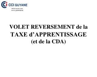 VOLET REVERSEMENT de la TAXE d'APPRENTISSAGE (et de la CDA)