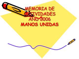 MEMORIA DE ACTIVIDADES AÑO 2006 MANOS UNIDAS