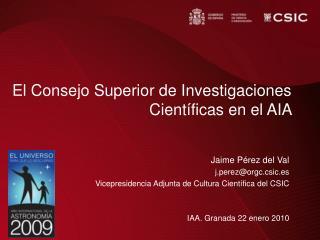 El Consejo Superior de Investigaciones Científicas en el AIA