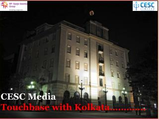 CESC Media Touchbase with Kolkata………….
