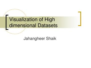 Visualization of High dimensional Datasets