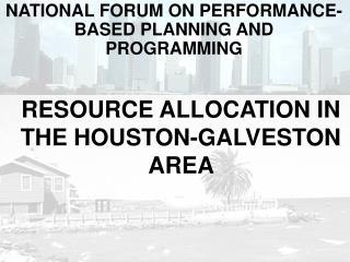 RESOURCE ALLOCATION IN THE HOUSTON-GALVESTON AREA