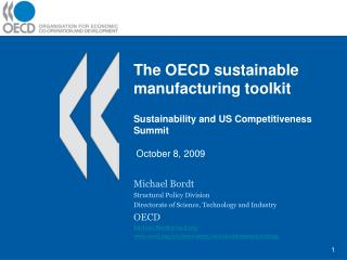 The OECD sustainable manufacturing toolkit  Sustainability and US Competitiveness Summit   October 8, 2009