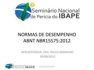 NORMAS DE DESEMPENHO ABNT NBR15575:2012