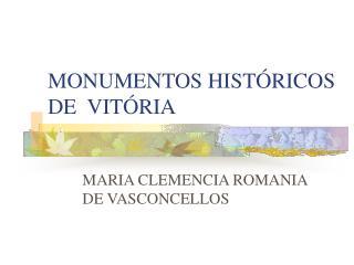 MONUMENTOS HISTÓRICOS  DE  VITÓRIA