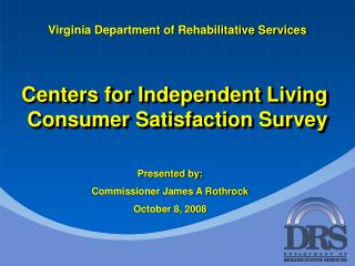 Centers for Independent Living   Consumer Satisfaction Survey