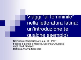 """Viaggi """"al femminile"""" nella letteratura latina: un'introduzione (e qualche esempio)"""