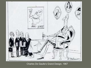 Charles De Gaulle's Grand Design, 1967