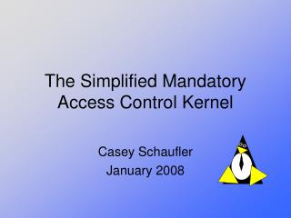 The Simplified Mandatory Access Control Kernel