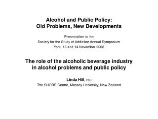 Alcohol and Public Policy: Old Problems, New Developments Presentation to the
