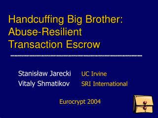 Handcuffing Big Brother: Abuse-Resilient  Transaction Escrow