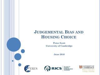 Judgemental Bias and Housing Choice