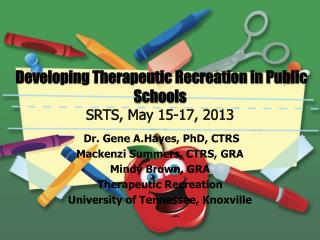 Developing Therapeutic Recreation in Public Schools SRTS, May 15-17, 2013
