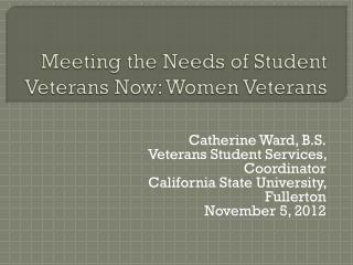 Meeting the Needs of Student Veterans Now: Women Veterans