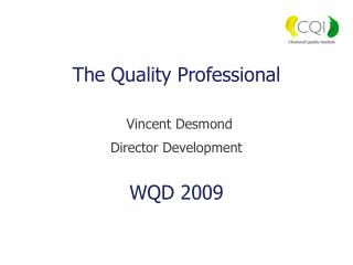 The Quality Professional  Vincent Desmond Director Development  WQD 2009