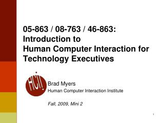 05-863 / 08-763 / 46-863: Introduction to Human Computer Interaction for Technology Executives