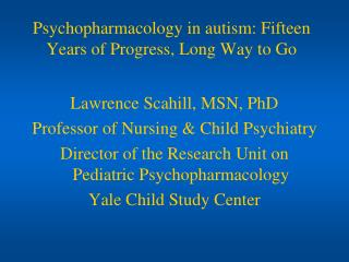 Psychopharmacology in autism: Fifteen Years of Progress, Long Way to Go