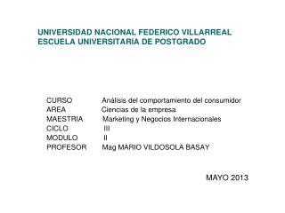 UNIVERSIDAD NACIONAL FEDERICO VILLARREAL ESCUELA UNIVERSITARIA DE POSTGRADO