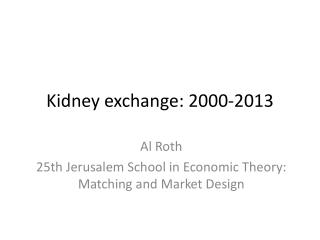 Kidney exchange: 2000-2013