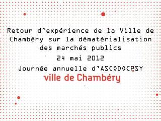 Retour d'expérience de la Ville de Chambéry sur la dématérialisation des marchés publics