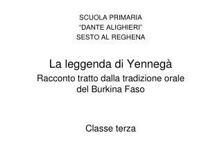 """SCUOLA PRIMARIA """"DANTE ALIGHIERI"""" SESTO AL REGHENA La leggenda di Yennegà"""