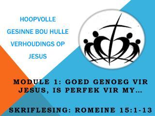 Hoopvolle gesinne bou hulle verhoudings  op Jesus