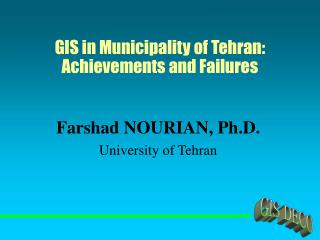 GIS in Municipality of Tehran: Achievements and Failures