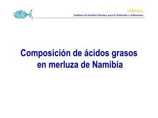 Composición de ácidos grasos  en merluza de Namibia