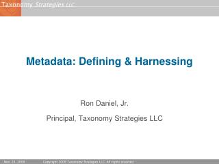 Metadata: Defining  Harnessing