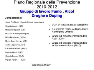 Piano Regionale della Prevenzione  2010-2012 Gruppo di lavoro Fumo , Alcol Droghe e Doping