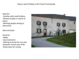 Enjoy a quiet holiday in the French Countryside