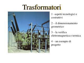 1 –aspetti tecnologici e costruttivi  2 – il dimensionamento geometrico