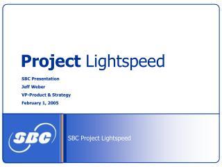 Project  Lightspeed
