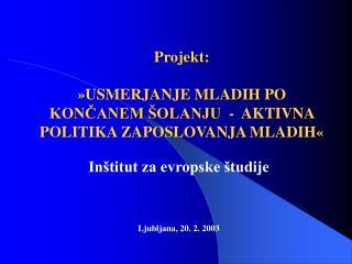 Projekt: »USMERJANJE MLADIH PO KONČANEM ŠOLANJU  -  AKTIVNA POLITIKA ZAPOSLOVANJA MLADIH«