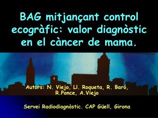 BAG mitjançant control ecogràfic: valor diagnòstic en el càncer de mama.