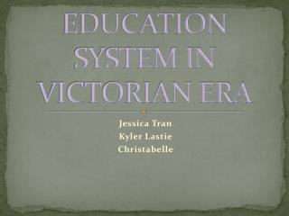 EDUCATION SYSTEM IN VICTORIAN ERA