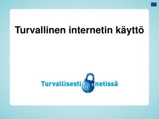 Turvallinen internetin käyttö