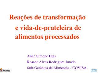 Reações de transformação  e vida-de-prateleira de alimentos processados