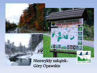 Niezwykły zakątek- Góry Opawskie