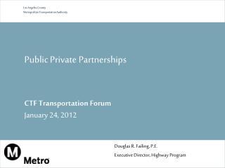 Public Private Partnerships CTF Transportation Forum January 24, 2012