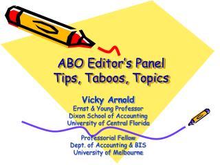 ABO Editor's Panel Tips, Taboos, Topics
