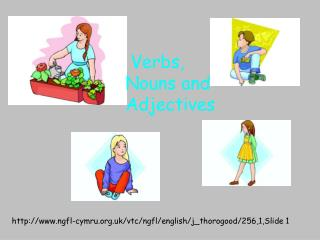 Verbs, Nouns and Adjectives