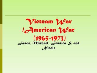 Vietnam War /American War  (1965-1973)