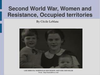 Second World War, Women and Resistance, Occupied territories