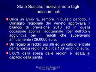 Stato Sociale, federalismo e tagli indiscriminati