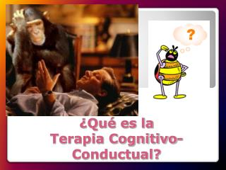 �Qu� es la  Terapia Cognitivo-Conductual?