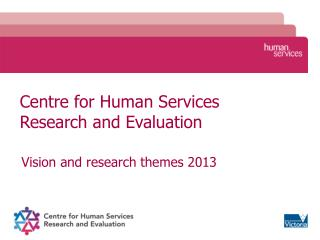 Centre for Human Services  Research and Evaluation