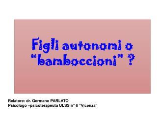 """Figli autonomi o """" bamboccioni """" ?"""