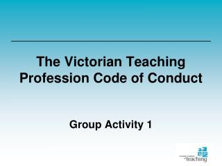 The Victorian Teaching Profession Code of Conduct